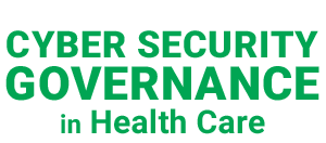 Cyber Security Governance in Health Care